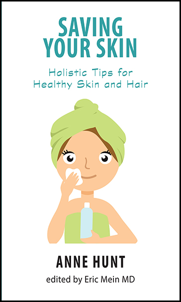 Saving Your Skin: Holistic Tips for Healthy Skin and Hair
